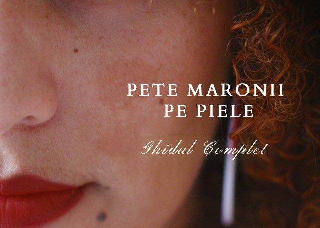 Pete Maronii pe Piele sau Pete hiperpigmentare